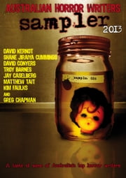 Australian Horror Writers Sampler 2013 ebook by David Kernot,Matthew Tait,David Conyers