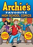 Archie's Favorite High School Comics 電子書籍 by Archie Superstars