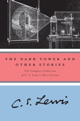 The Dark Tower and Other Stories ebook by C. S. Lewis
