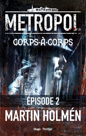 Corps à Corps Episode 2 eBook by Martin Holmen