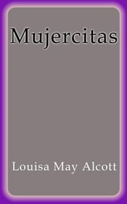 Mujercitas ebook by Louisa May Alcott