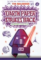 Darth Paper Strikes Back - An Origami Yoda Book ebook by Tom Angleberger