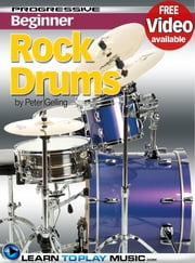 Rock Drum Lessons for Beginners - Teach Yourself How to Play Drums (Free Video Available) ebook by LearnToPlayMusic.com,Peter Gelling