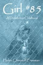 Girl #85 ebook by Helen Chernoff Freeman