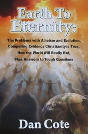 Earth To Eternity ebook by Daniel Cote