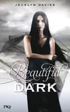 Beautiful Dark - tome 1 ebook by Jocelyn DAVIES