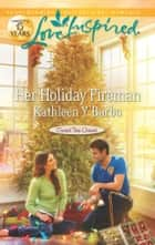 Her Holiday Fireman - A Fresh-Start Family Romance ebook by Kathleen Y'Barbo
