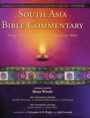 South Asia Bible Commentary - A One-Volume Commentary on the Whole Bible ebook by Havilah Dharamraj,Jesudason Baskar Jeyaraj,Paul Swarup,Jacob Cherian,Finny Philip,Brian Wintle