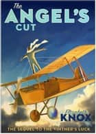 The Angel's Cut ebook by Elizabeth Knox