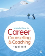 Introduction to Career Counselling & Coaching ebook by Hazel Reid