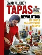 Tapas Revolution ebook by Omar Allibhoy