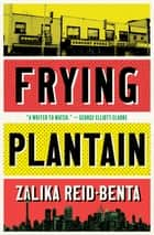 Frying Plantain ebook by Zalika Reid-Benta