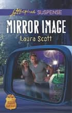 Mirror Image ebook by Laura Scott