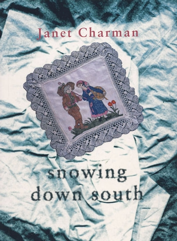 Snowing Down South - Poems by Janet Charman ebook by Janet Charman