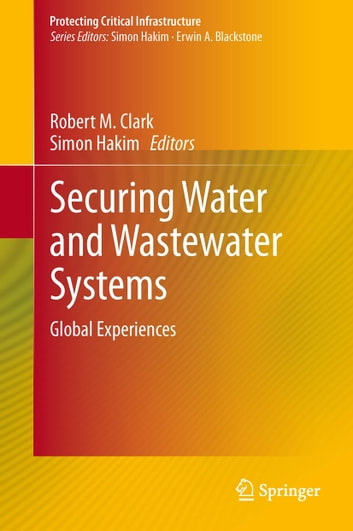 Securing Water and Wastewater Systems - Global Experiences ebook by