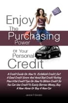 Enjoy The Purchasing Power Of Your Personal Credit ebook by Janice F. Gordon