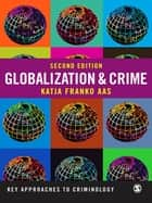 Globalization and Crime ebook by Katja Franko Aas