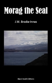 Morag the Seal ebook by J.W. Brodie-Innes