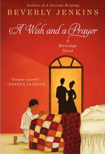 A Wish and a Prayer - A Blessings Novel ebook by Beverly Jenkins
