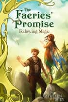 Following Magic ebook by Kathleen Duey, Sandara Tang