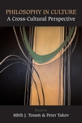 Philosophy in Culture: A Cross-Cultural Perspective ebook by Tosam, J.