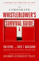 The Corporate Whistleblower's Survival Guide ebook by Tom Devine,Tarek F. Maassarani