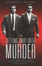Getting Away with Murder ebook by Craig Cabell, Lenny Hamilton