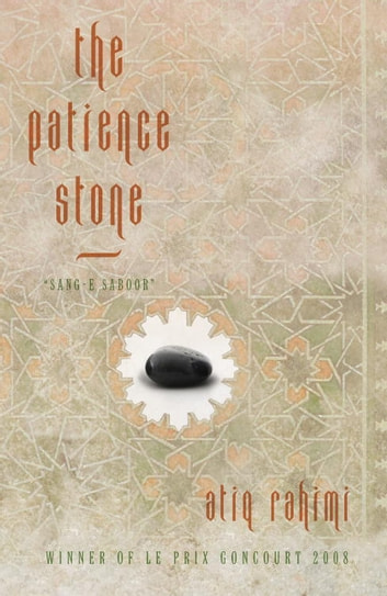 The Patience Stone ebook by Atiq Rahimi