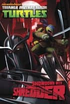 Showdown With Shredder (Teenage Mutant Ninja Turtles) eBook by Nickelodeon Publishing