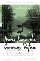 Notes from The Century Before ebook by Edward Hoagland,David Quammen,Jon Krakauer