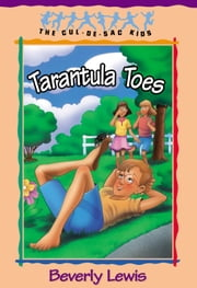 Tarantula Toes (Cul-de-sac Kids Book #13) ebook by Beverly Lewis