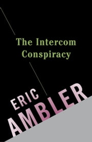 The Intercom Conspiracy ebook by Eric Ambler
