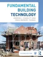 Fundamental Building Technology ebook by Andrew J. Charlett,Craig Maybery-Thomas