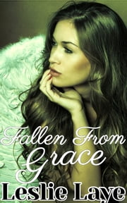 Fallen from Grace (Lesbian Angels and Demons) ebook by Leslie Laye