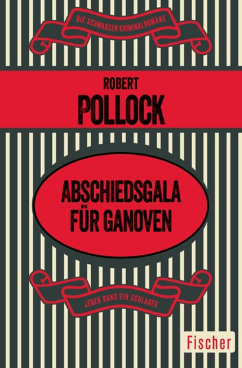 Abschiedsgala für Ganoven ebook by Robert Pollock