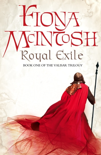 Royal Exile (The Valisar Trilogy, Book 1) ebook by Fiona McIntosh