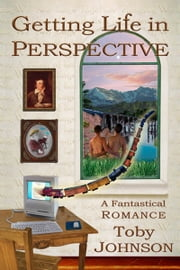 Getting Life in Perspective ebook by Toby Johnson