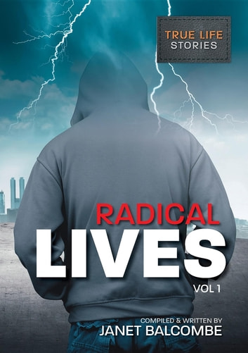 RADICAL LIVES Vol 1 - 15 true life stories you just won't be able to put down ebook by Janet Lisa Balcombe