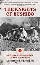 The Knights of Bushido ebook by Edward Frederick Langley Russell,Yuma Totani