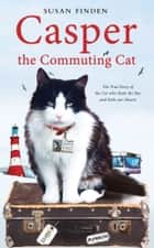 Casper the Commuting Cat ebook by Susan Finden