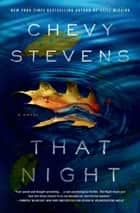 That Night - A Novel eBook by Chevy Stevens