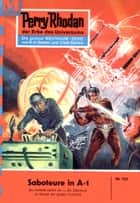 "Perry Rhodan 123: Saboteure in A-1 - Perry Rhodan-Zyklus ""Die Posbis"" ebook by Kurt Brand"