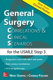 General Surgery: Correlations and Clinical Scenarios ebook by Niket Sonpal,Conrad Fischer