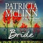 Almost a Bride audiobook by Patricia McLinn