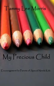 My Precious Child ebook by Tammy Lee Morris