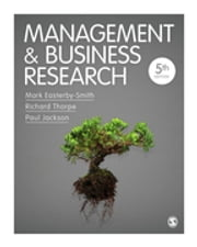 Management and Business Research ebook by Mark Easterby-Smith,Professor Richard Thorpe,Professor Paul R Jackson
