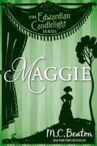 Maggie - Edwardian Candlelight 9 ebook by