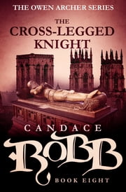 The Cross-Legged Knight ebook by Candace Robb