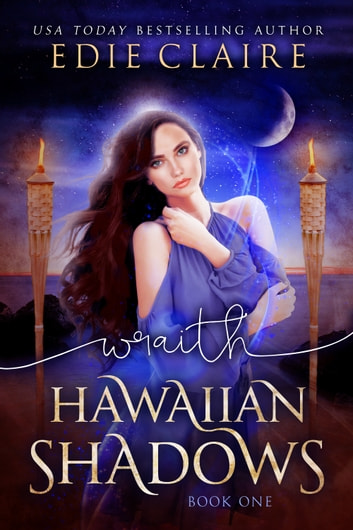 Wraith: Hawaiian Shadows, Book One