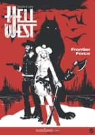 Hell West T01 - Frontier Force ebook by Thierry Lamy, Frédéric Vervisch